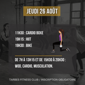 Programmation jeudi 26 août 2021 portes ouvertes salle de sport Tarbes Fitness Club cardio boxe hiit bike